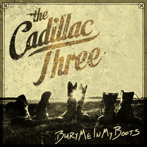 the-cadillac-three-bury-me-in-my-boots
